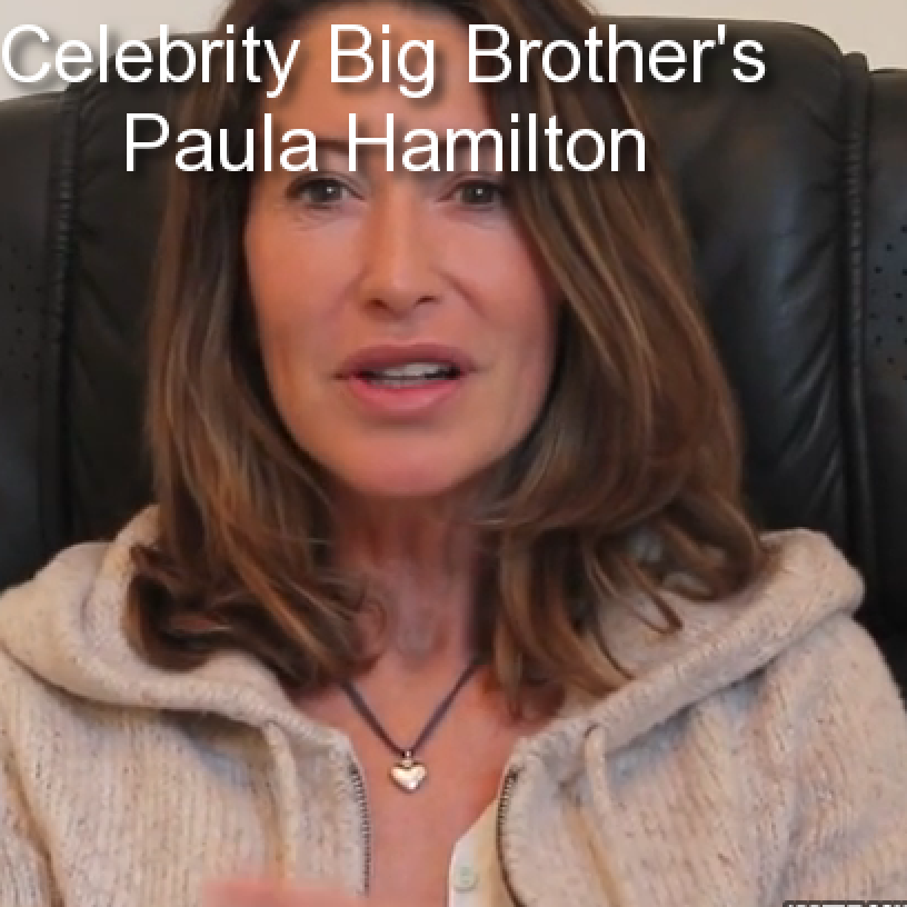 * Celebrity Big Brother's Paula Hamilton