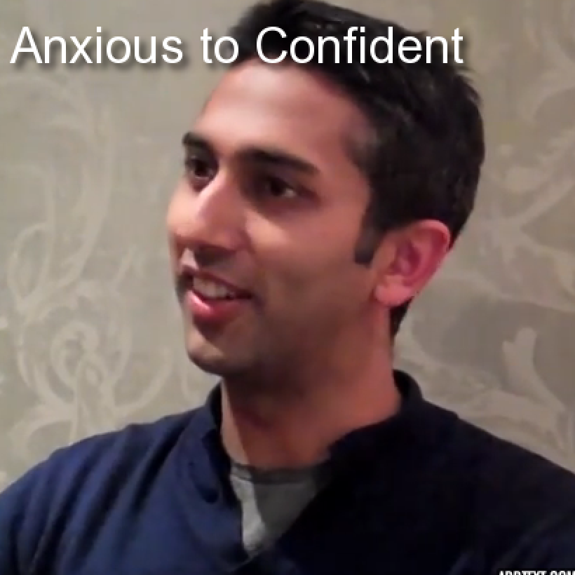 * Anxious to Confident